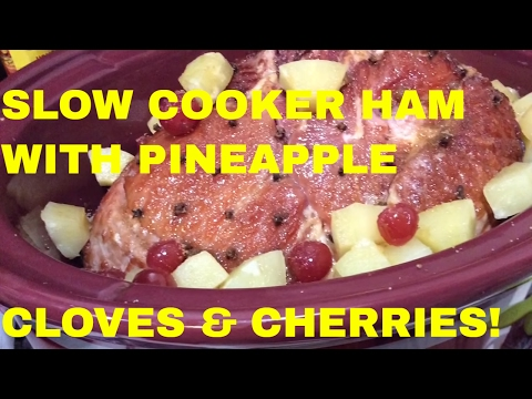 EASY SLOW COOKER HAM WITH CLOVES, PINEAPPLE AND CHERRIES!