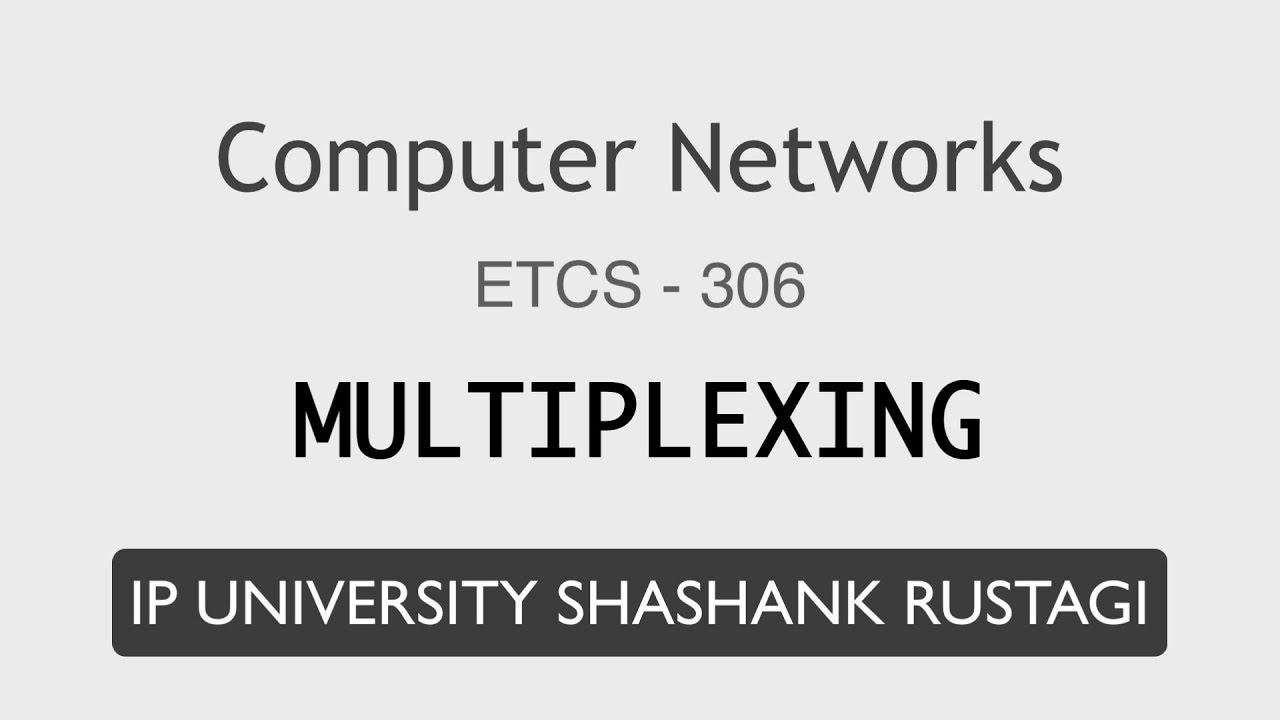 Multiplexing (FDM, WDM, and TDM)