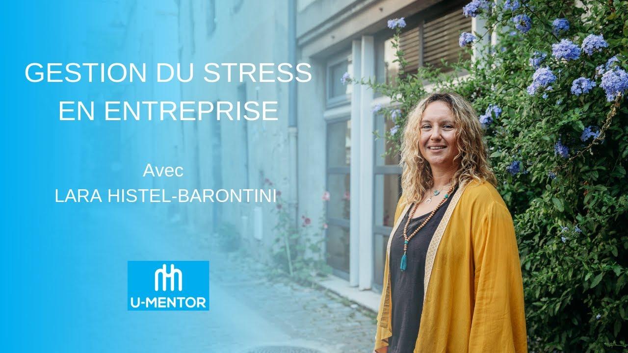 Gérer son stress en entreprise avec Lara Histel-Barontini