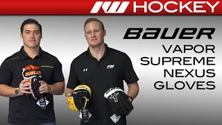 Bauer Supreme 1S, Vapor 1X & Nexus 1N Glove Line Insight