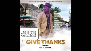 GTYouths - Give Thanks [Give Thanks Riddim]