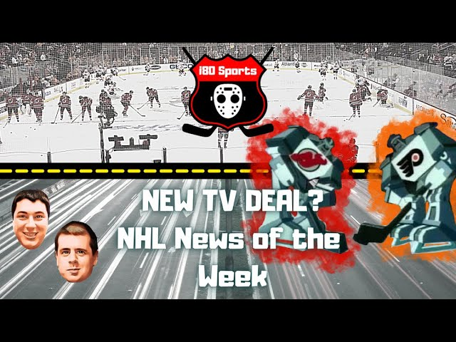 NHL- New NHL TV Deal? News and Notes from this Week in Hockey