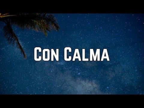 Daddy Yankee - Con Calma Ft. Snow (Lyrics)