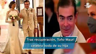 La familia de Toño Mauri celebró el matrimonio de Carla, y el milagro de vida del actor, quien luchó por su vida durante ocho meses