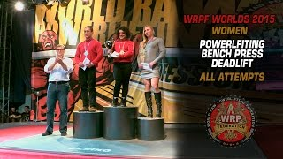 WRPF WORLDS 2015, PL, BP, DL (WOMEN), ALL ATTEMPTS