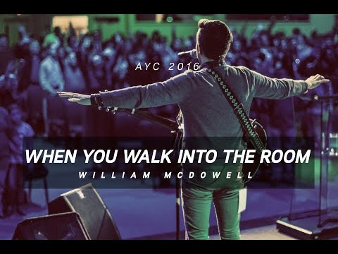 When You Walk Into The Room // William McDowell // AYC 2016