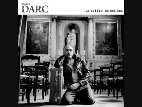 Daniel Darc, 'La Taille de mon Âme'