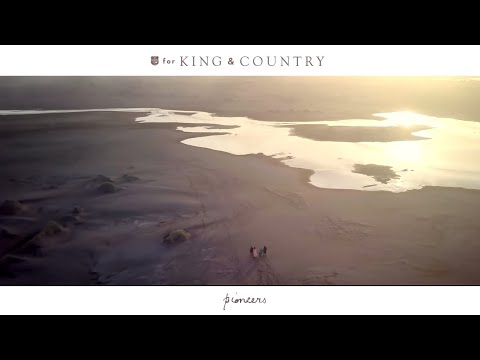 for KING & COUNTRY - pioneers