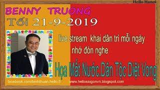 Benny Truong Truc Tiep(Tối Ngày 21-9-2019