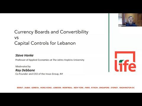 "LIFE Webinar, ""Currency boards vs Capital Control for Lebanon"", 24-11-20"