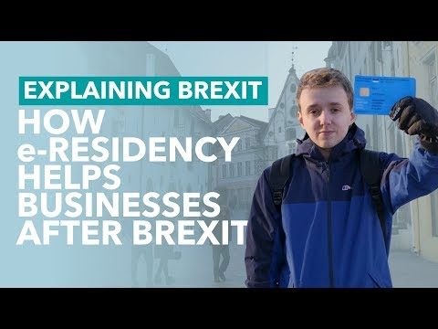 Escaping Brexit by Becoming an Estonian e-Resident - Brexit Explained