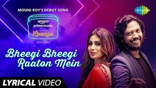 Bheegi Bheegi Raaton Mein - Lyrical Video | Carvaan Lounge | Mouni Roy | Nakash Aziz | Jam8
