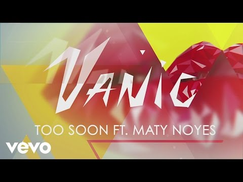 Vanic - Too Soon (Lyric Video) ft. Maty Noyes