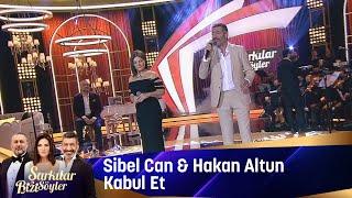 Sibel Can & Hakan Altun - Kabul Et Resimi