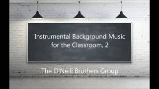Instrumental Background Music for the Classroom 2