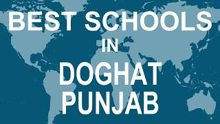 Best Schools in Doghat, Punjab   CBSE, Govt, Private, International