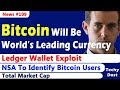 Bitcoin Will Be World's Leading Currency, Ledger Wallet Exploit, Tracking Bitcoin