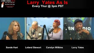 Sande Hart & Leland P. Stewart on Larry Yates As Is - Sept 3rd, 2015