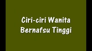 Download Video 5 Ciri Wanita Bernafsu Tinggi MP3 3GP MP4