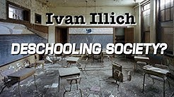 Political Philosophy: Deschooling Society by Ivan Illich.