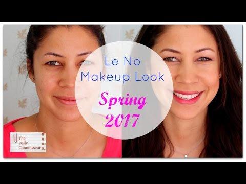 Le No Makeup Look SPRING 2017 | Jennifer L  Scott