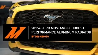 2015+ Ford Mustang EcoBoost Performance Aluminum Radiator Installation Guide By Mishimoto