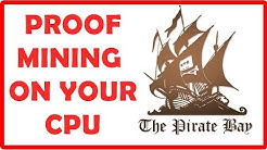 PROOF The Pirate Bay mining crypto currency using your CPU, LIVE Demo