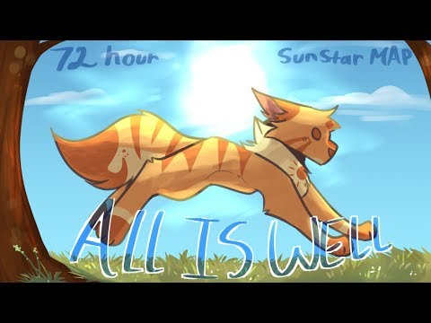 All Is Well // COMPLETE 72 Hour SUNSTAR // Warrior Cats MAP