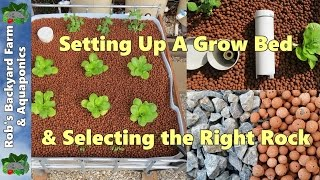 How to set up aquaponic grow bed & select the right rock.