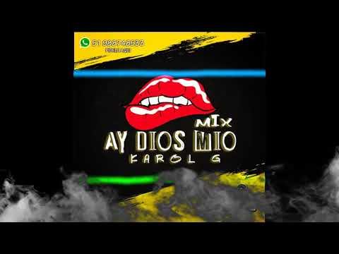 MIX AY DIOS MIO KAROL G ( SIREN BEAT , MI PAM ZU ZUN. ESTOY SOLTERA.ETC)