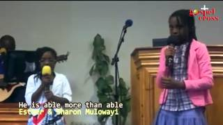 He is able more than able - by Esther & Sharon Mulowayi