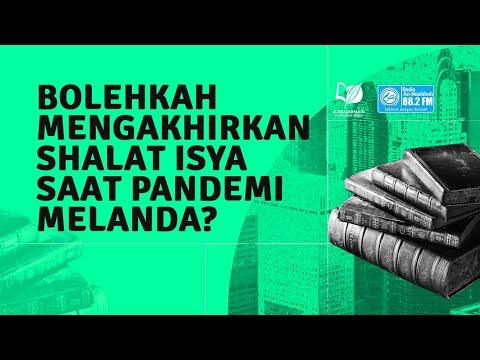 Bolehkah Mengakhirkan Shalat Isya Saat Pandemi Melanda?