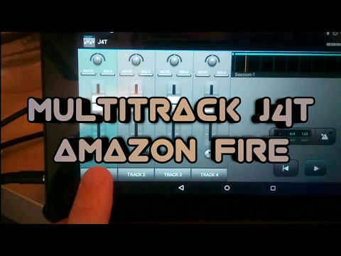 Multitrack Recording On Amazon Fire Tablet with J4T App