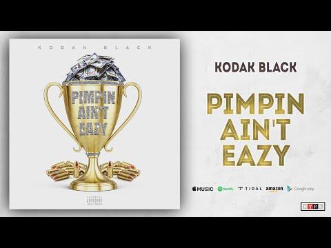 Kodak Black – Pimpin Ain't Eazy