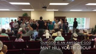 our god is an awesome god by mint hill youth group