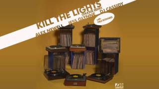 "Jess Glynne, Alex Newell, DJ Cassidy with Nile Rodgers ""Kill The Lights"" [Chuckie Official Remix]"