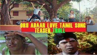 Oru Adaar Love Tamil Song Teaser Troll | Cric Videos Tamil