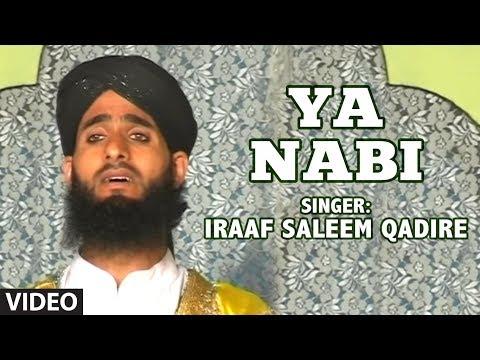 Ya Nabi (SAW) Sallam Aalokah - Darood-e-Nabi (SAW) Islamic Naat - Iraaf Saleem Qadire