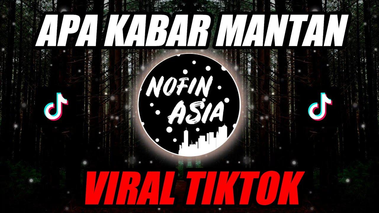 DJ APA KABAR WONG SING TAU TAK SAYANG - APA KABAR MANTAN (Nofin Asia Remix) JOOX ORIGINAL