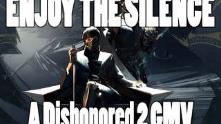 GMV Dishonored 2 Enjoy The Silence By KI Theory