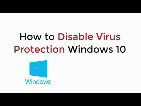 How to Disable Virus Protection Windows 10 UPDATED