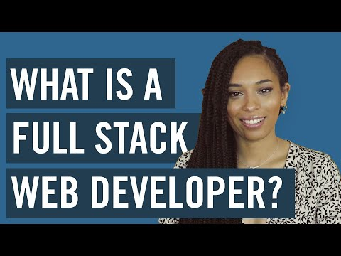 What Is A Full-Stack Web Developer?