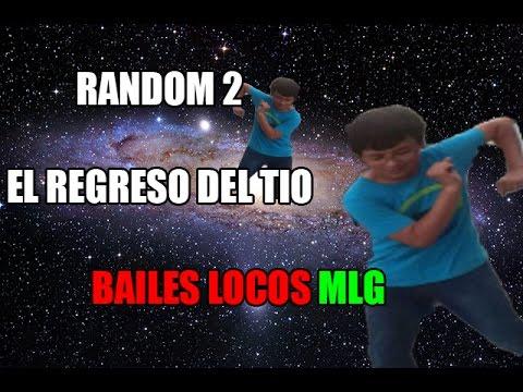 RANDOM 2 | El Regreso Del Tio Bailes Locos MLG Bv