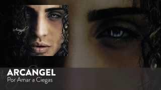 Arcangel - Por Amar a Ciegas [Official Audio]