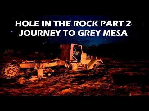 Hole In The Rock 2017 Epic Adventure Part 2 Journey to Grey Mesa