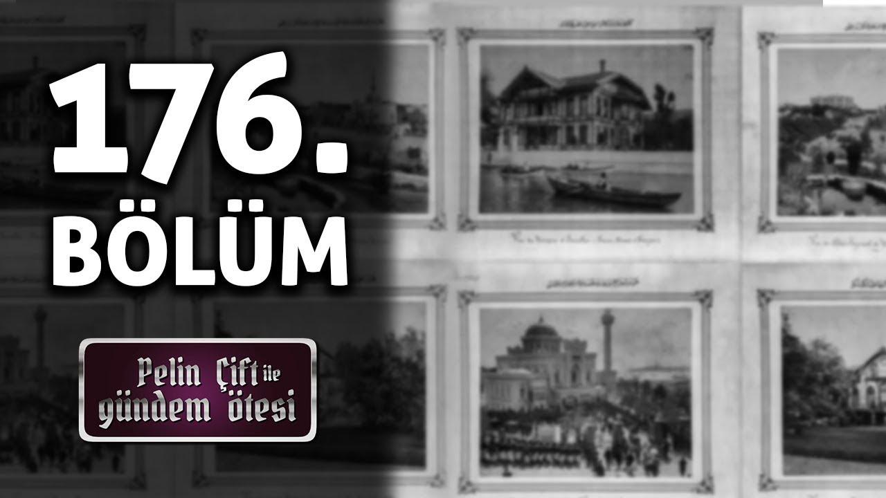 Pelin Çift ile Gündem Ötesi 176. Bölüm - Abdülhamid Döneminde Saray Ve Eşsiz Fotoğraflar