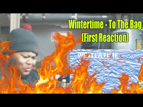 Wintertime - To The Bag (First Reaction)