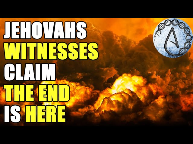 Jehovahs Witnesses Prophesy The End Of The World - Why 1914 Is Significant