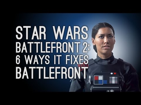 Star Wars Battlefront 2: 6 Ways It Fixes What You Hated in Battlefront