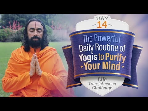 The Powerful Daily Routine of Yogis To Purify Your Mind | Day 14 of Life Transformation Challenge